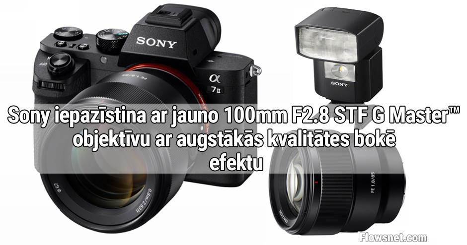 Sony iepazīstina ar jauno 100mm F2.8 STF G Master™ objektīvu ar augstākās kvalitātes bokē efektu (18 foto)